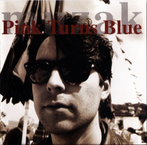 PINK TURNS BLUE - MUZAK (1994)
