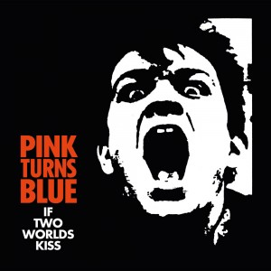 CD Cover - If Two Worlds Kiss - PINK TURNS BLUE