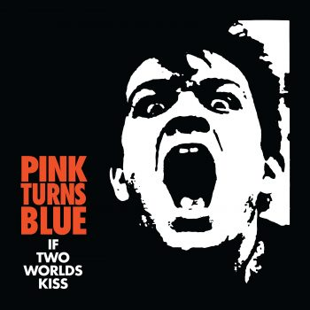 PINK TURNS BLUE - If Two Worlds Kiss LP (2019)