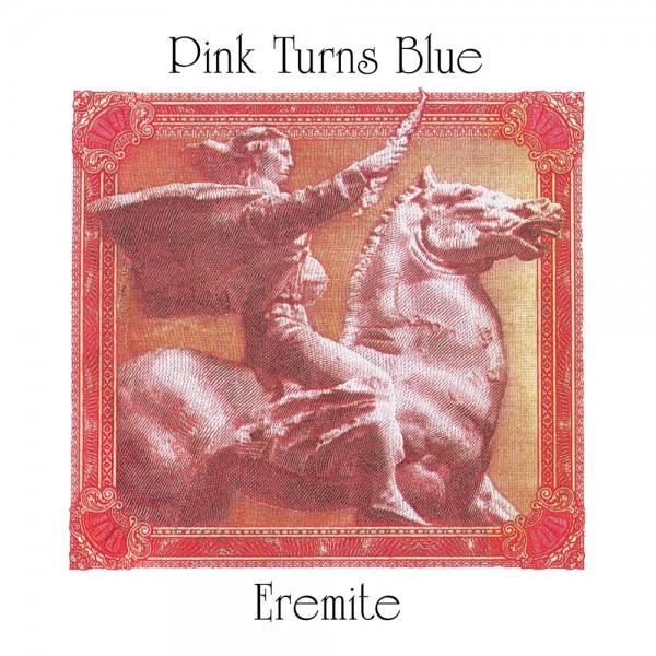 PINK TURNS BLUE - Eremite (1990)
