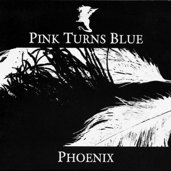 PINK TURNS BLUE - Phoenix (2005)